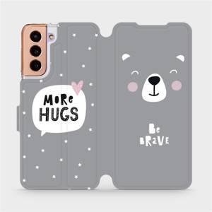 Parádní flip pouzdro Mobiwear na mobil Samsung Galaxy S21 5G - MH06P Be brave - more hugs